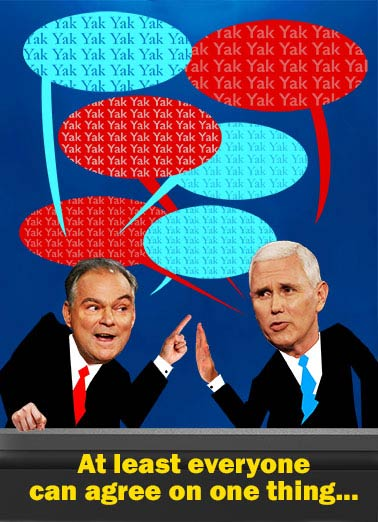 Kaine and Pence Debate Funny Hillary Clinton Card  Tim Kaine & Mike Pence Vice President Debate Birthday Card! | Debate, Funny, Republican, Election, Democrat, Kaine, Pence, Trump, Hillary, Hilarious, LOL, Political, Fun, Humor, Lester Holt, Moderator, NeverTrump, Clinton, Donald, Birthday, Vice President, Presidential, Campaign ...Your Birthday should be the best!