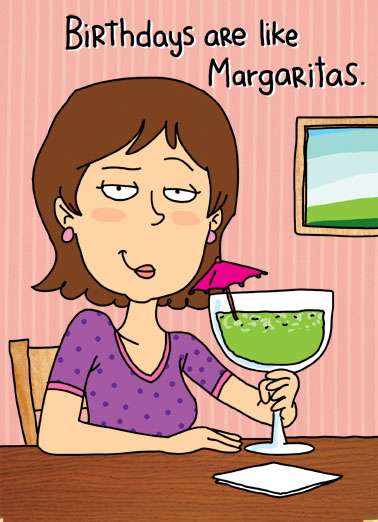 Keep Count Funny Birthday  Funny A picture of a woman drinking a margarita and comparing them to birthdays. | birthday margarita drink green birthday happy keep count don't more fun cartoon illustration  More fun if you don't keep count!