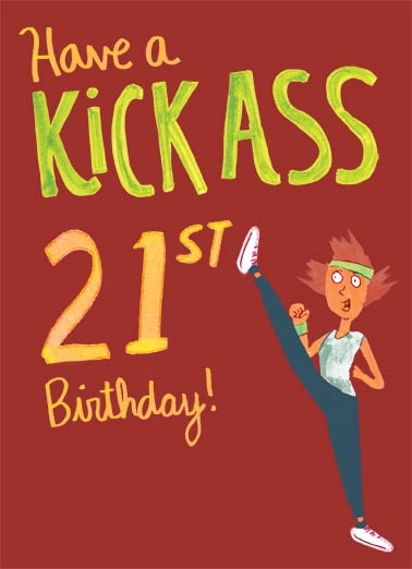 Kick Ass 21st Funny Birthday  21st Birthday 21 Kicks Ass! | 21, 21st, twenty-one, drinking, legal, milestone, fun, you go, cute, lettering, character Then again, you totally kick ass in everything you do!