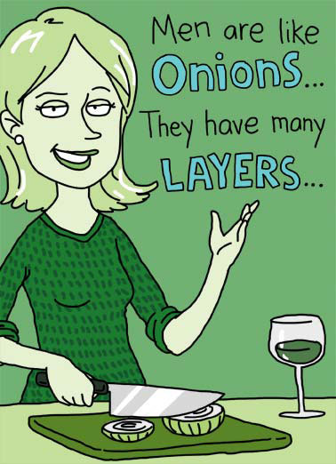 Funny Birthday Card  men like onions layers smell tear eye eyes cartoon illustration woman cut knife wine many birthday,  ...Not to mention a Smell that can bring a Tear to your eyes.