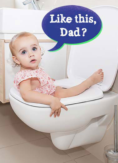 Like This FD Funny Father's Day   Ass Backwards | child toilet backwards father father's day dad bathroom If it weren't for you Dad, I'd be doing everything ass-backward!