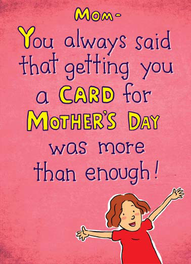 Listened to You Funny Mother's Day Card For Her cartoon illustration listen listening card mother mother's day said enough mom mom mother See... I listened to you after all!