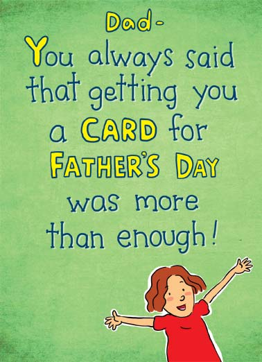 Funny Father's Day   dad father father's day always said enough listened cartoon illustration, See... I listened to you after all!