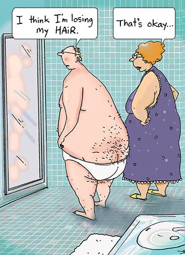 "Funny Birthday Card Cartoons #Dadbod, Mirror, hair,  ""I think I found it.""  Hope you find lots of fun on your Birthday."