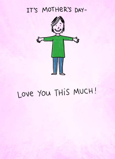 Love You, MIss You MD Funny Mother's Day  For Mum It's Mother's Day- Love you this much. | happy mother's day love you miss much cartoon illustration sweet  Miss you this much!