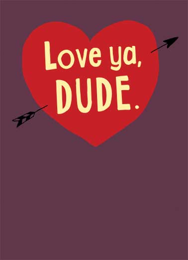 Love ya Dude Funny Valentine's Day Card  Dude, get nude | nude, funny, sexy, dirty, naughty, to him, husband, funny, heart, arrow, dude, valentine, fun, naked, afraid, hart, val, from wife, rude, cute, love, lover, sweet  Now get Nude! Happy Valentine's Day