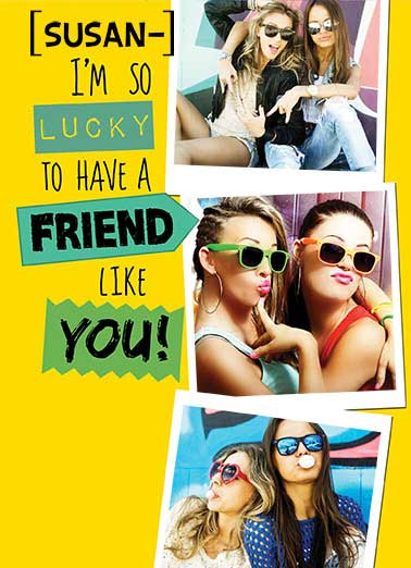 Lucky Friends Funny Fabulous Friends Card For Us Gals