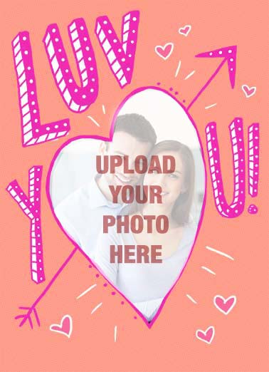 Luv You Funny Valentine's Day Card Add Your Photo husband, son, daughter, luv, arrow, add photo, heart, hearts, love, valentine, adorable, sweet, rose, flowers, valentine picture, photo, image, romantic, love, kisses, kiss, boyfriend, girlfriend, wife, spouse, significant other, lover, bae, red, personalized valentine card, happy, picture, expression, greeting card, sweet, loving, for her, goofy, hilarious, witty, print, folded card, mail, recipient, february 14, special, wonderful, humor, warm, message, fresh, cute, friend, fun, real cards, printed, heart-warming, heart warming, sentimental, from the heart, wish, wishes, note, greetings  With all my heart!  Happy Valentine's Day