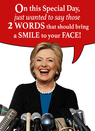 "Funny Trending Card  President Hillary Clinton Madam President Hillary Clinton First Female President 2016 President Clinton! | Two, words, madam, president, Hillary, Election, Clinton, Funny, Obama, White House, Woman, Trump, Kaine, Hilarious, joke, lol, political, female, wacky, anti,  ""Madame President."" (And ""Happy Birthday!"")"