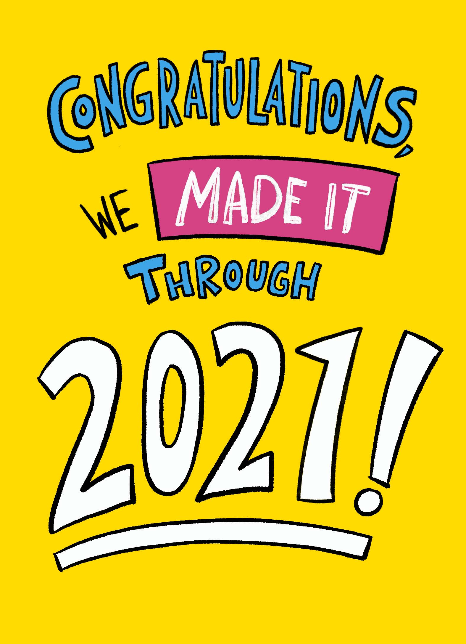 Made it Through 2020 Funny New Year's Card   Here's to 2021!