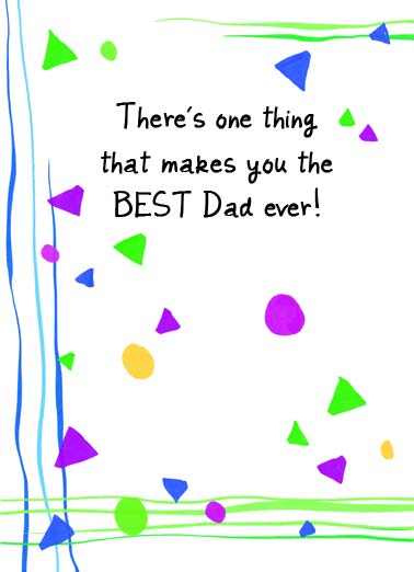 Makes You Best Funny Father's Day  Love There's one thing that makes you the best dad ever! | everything happy father's day father dad one thing makes best ever illustration  Everything!