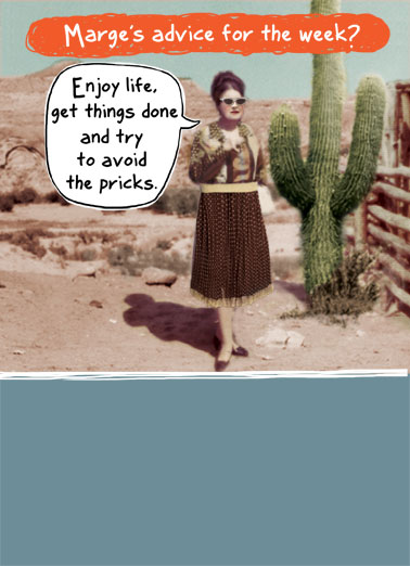 Funny For Any Time Card  Marge, Week, Cactus, Pricks, Funny, Vintage,  Have a great week!