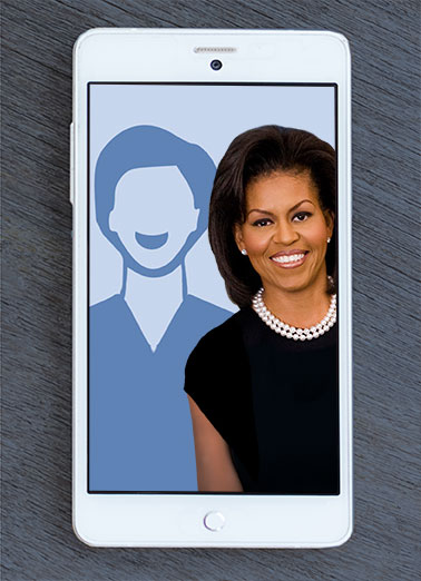 Michelle Obama Selfie Funny Hillary Clinton Card  Add your own photo to this Michelle Obama Selfie card! | Obama, LOL, Selfie, Political, photo, smartphone, funny, cute, hilarious, democrat, republican, Birthday, anti-obama, JFL, ROTFL, hillary, clinton, malia, Obamas, african, american, spoof, campaign Hope your day is Picture-Perfect!