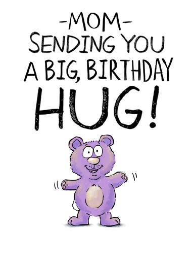 Mom Big Hug Funny Hug Card Sweet Send your Mom a sweet greeting card for her birthday! | cute illustrated Mother   It's like a regular hug but a lot sweeter!