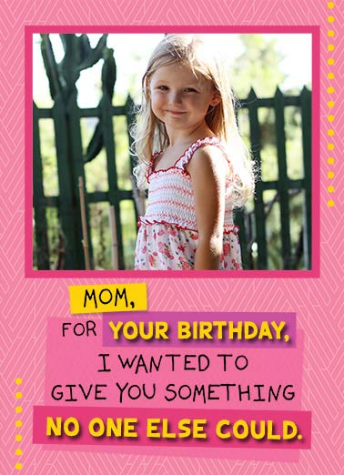 Funny Simply Cute Card  ,  My face to put on your fridge!  Happy Birthday, Mom
