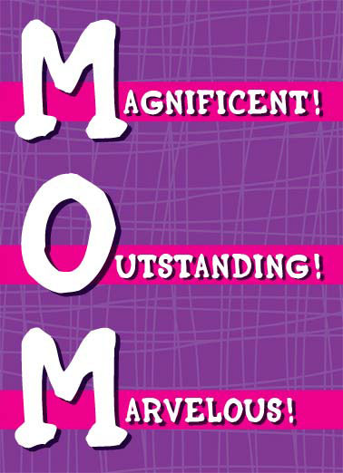 M.O.M. Funny For Mom  Mother's Day cartoon illustration word words mom mother mother's day magnificent outstanding marvelous letter  That's you to the letter! Happy Mother's Day