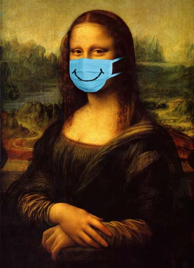 Mona Lisa Mask Birthday Funny Quarantine Card  The Mona Lisa is ready for the New Normal.  Mona Lisa Quarantine card for Coronavirus; Mona Lisa wearing a Face Mask. Wishing you the biggest smile on your Birthday