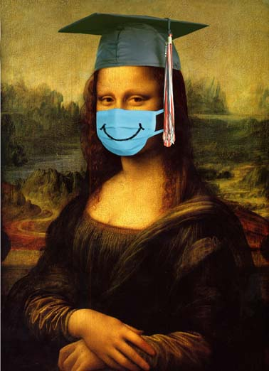 Mona Lisa Grad Funny Graduation Card  Mona lisa wearing a face mask and graduation cap on this funny greeting card, happy quarantine graduation, say congratulations to the graduate with this funny mona Lisa coronavirus quarantine greeting card, Smile, you're finally graduating!