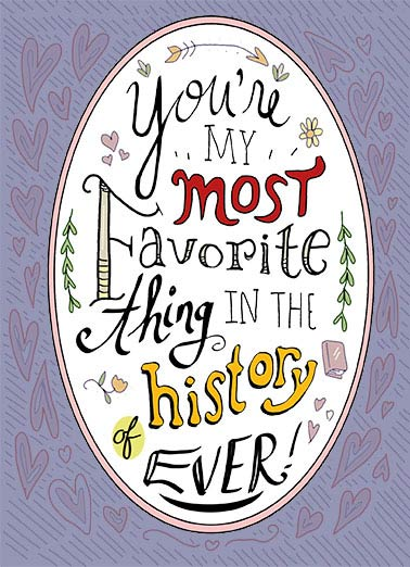 Funny For Wife Card  To My Favorite | Most favorite bae, for him, for my husband, happy anniversary, for her, for my wife, funny, lettering, calligraphy, chalk art, quilt, sayings, flourish, note, love, hearts, cursive, Happy Anniversary to my besets, most favorites ever!