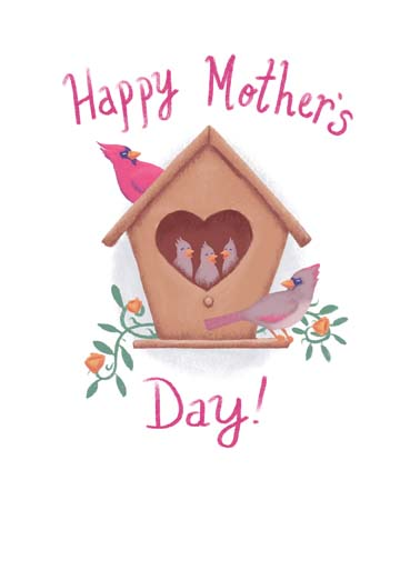 Mother's Day Birdhouse Funny Mother's Day  From Family A bird family in a heart-shaped birdhouse on this heartfelt Mother's Day card, Wishing you a Mother's Day filled with love on this touching Mother's Day greeting card, lovely mother's day card featuring cardinals for the special mother in your life, the perfect mother's day card for the mom who loves birds and cardinals,  Wishing you a Mother's Day filled with love.