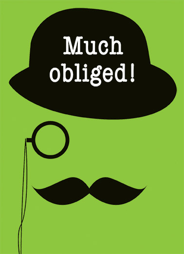 "Funny Thank You Card  design illustration monocle mustache bowler hat fun cartoon thanks thank you,  Just my classy way of saying ""thank you""!"