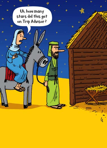 Trip Advisor Funny Christmas   Say Merry Christmas with this funny greeting card featuring mary and joseph at the nativity, joseph and mary on a donkey asking if the nativity was rated on trip advisor, funny greeting card featuring a cartoon with the nativity Hope your Christmas gets 5 stars!