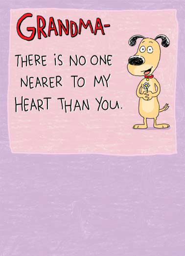 Nearer Funny Mother's Day  From Grandkids cartoon illustration dog puppy grandma near nearer heart wish mom mother mother's day I just wish you were a whole lot nearer!