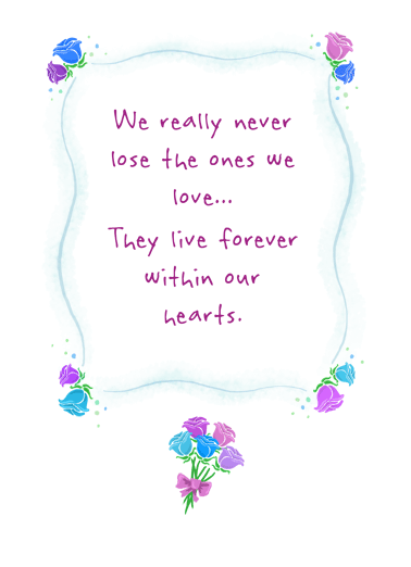 Never Really Lose Funny Flowers Card  Let them know you're thinking of them with a personalized greeting card. | thoughts and prayers sympathy sorry for your loss never really gone  You're in my thoughts and prayers