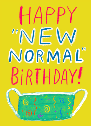 "New Normal Birthday  Funny Quarantine Card  Send a smile with this ""New Normal"" Quarantine Birthday card or Ecard to put a smile on someone's face today... and we'll include Free first-class postage on all printed cards and a free printout link on all Ecards that arrive instantly.  Four New Rules!"