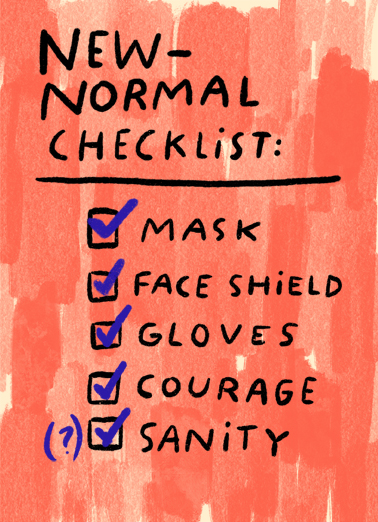 "New Normal Checklist Funny Quarantine   Send a smile with this ""New Normal Checklist"" Quarantine card or Ecard to put a smile on someone's face today... and we'll include Free first-class postage on all printed cards and a free printout link on all Ecards that arrive instantly.  You. (Missing and thinking of you.)"