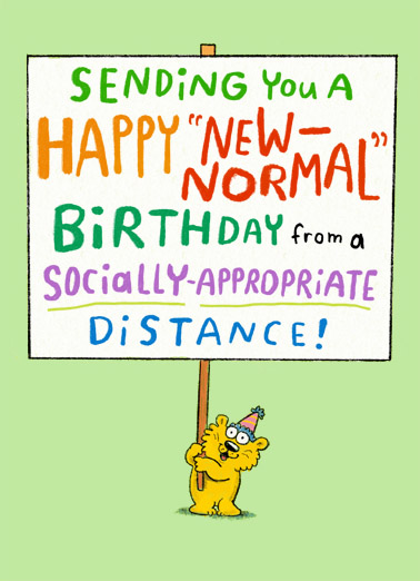 "New Normal Sign Funny One from the Heart Card  Send this sweet ""New Normal Sign"" Birthday card or Ecard to put a smile on their face today... and we'll include Free first-class postage on all printed cards and a free printout link on all Ecards that arrive instantly. Happy Birthday from too far away."