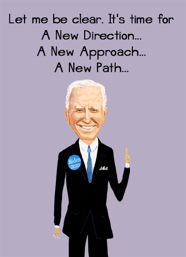 "New Path Funny Birthday  Funny Political Send a wish with this funny ""Joe Biden's New Path"" Political Birthday card or Ecard to put a smile on someone's face today... and we'll include Free first-class postage on all printed cards and a free printout link on all Ecards that arrive instantly.  And if possible, Two New Hips."