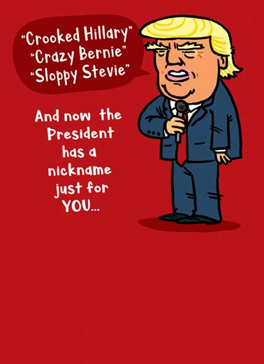 "Nickname Trump Funny President Trump Card  Cartoon President Donald Trump saying crooked hillary, crazy bernie, and sloppy stevie on a funny birthday greeting card | ""Old Fartie"""