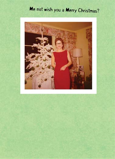 Funny Christmas Card  Woman standing in front of christmas tree | No Flocking Way christmas tree winter wish vintage retro photo, No Flocking Way!