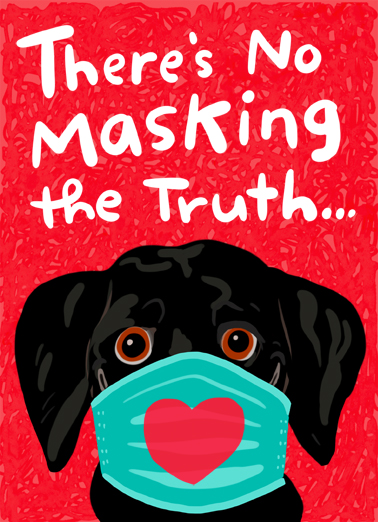 "No Masking Valentine Funny Valentine's Day Card Dogs Send a wish with this fun ""No Masking Dog"" Valentine's Day card or Ecard to put a smile on someone's face today."
