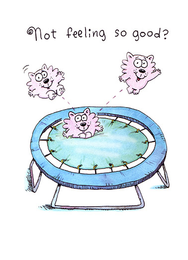 Not Feeling Good Funny 5x7 greeting Card Get Well   You'll bounce back in no time!