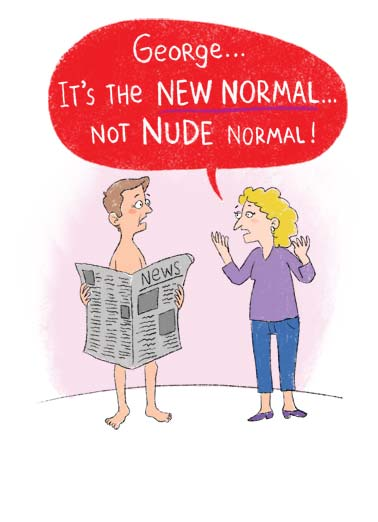 Nude Normal VAL Funny Valentine's Day Card  An illustration of a wife telling her naked husband that its the 'new normal', not the 'nude normal'. | quarantine social distance new normal cartoon illustration funny new nude naked truth happy valentine's day valentine   The naked truth? I want you to have a great Valentine's Day!