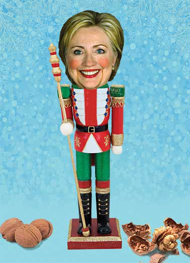 Nutcracker Funny Hillary Clinton Card Christmas