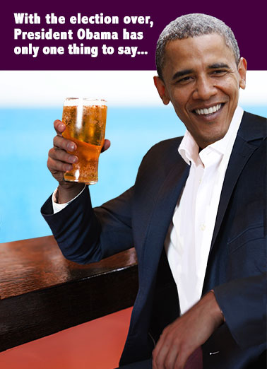 "Funny Birthday Card Beer Obama says ""Adios Bitchachos!"" and drops the mic 