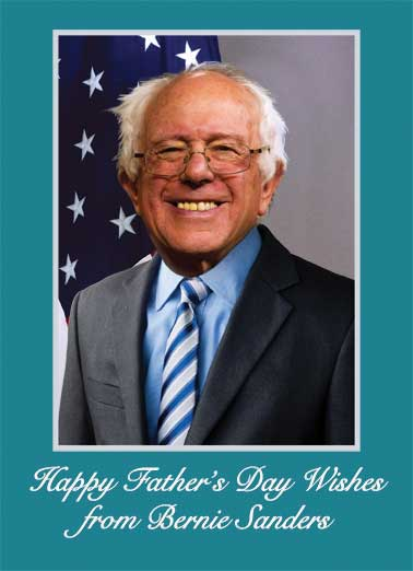 "Bernie Sanders Father's Day Wishes Funny Father's Day  President Donald Trump Bernie Sanders Father's Day card | bernie, socialist, liberal, autograph, portrait, official, silly, political, fun, democrat, dad, father, lol, signature, message, cute, hilarious, grandpa  Wishing you a ""liberal"" amount of relaxation & fun on Father's Day! Best Wishes, Bernie"