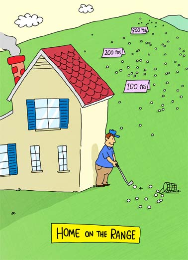 On Course FD Funny Father's Day  Golf An illustration of a golfer hitting balls at his home. | Home range golf golfer ball balls yards irons clubs club cartoon illustration swing house  practice chip dad father father's day  Dad- Hope you're on Course  for a Fantastic Birthday!