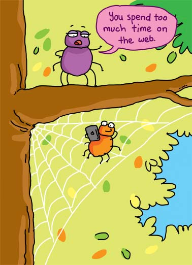 On The Web Funny Mother's Day Card Cartoons A mother spider tries to get her kid off the web. | cartoon illustration spider spiders web tablet tree outside mother kid child son daughter lazy bug bugged love mom Mother's Day  Mom, I may have bugged you, but I always loved you.