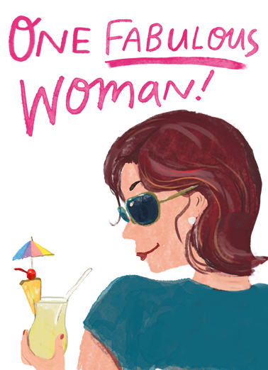 "One Fabulous Woman Funny Birthday   Send a Birthday wish with this complimentary ""Fabulous Woman"" Birthday card or Ecard to put a smile on someone's face today... and we'll include Free first-class postage on all printed cards and a free printout link on all Ecards that arrive instantly."