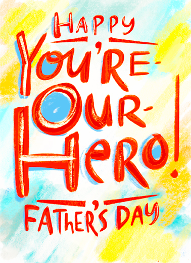 "Our Hero Father Funny Father's Day  Superhero Send a wish with this fun ""Our Hero"" Father's Day card or Ecard to put a smile on Dad's face today... and we'll include Free first-class postage on all printed cards and a free printout link on all Ecards that arrive instantly.  Have a Super Father's Day"