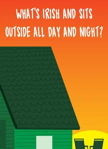 Paddy O'Furniture Funny Wishes Card Funny Sun setting on a house with patio furniture St. Patrick's Day Card | paddy, paddy's, rise, green, orange, joke, funny, laugh, lol, meme, haha Paddy O'Furniture