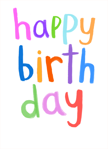 "Painted Birthday Funny Birthday Card  ""Just say Happy Birthday with this sweet hand lettered greeting card.  Personalize and send a happy birthday wish with same-day mail and free first-class postage.""  Hope you have a great day and an awesome year!"