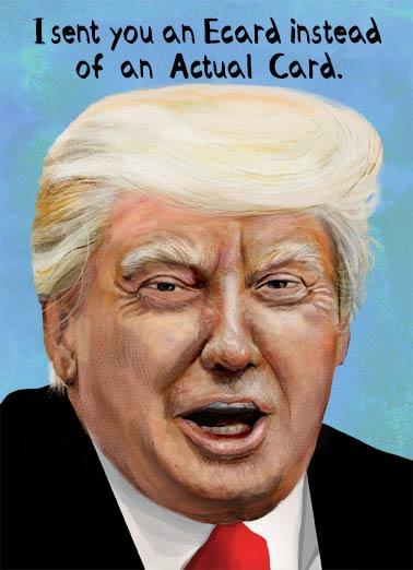 Pardon Me Funny President Donald Trump The Sent An Ecard