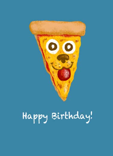 Pawpperoni Pizza Funny Birthday Card Dogs The perfect birthday card for someone who loves dogs and pizza, say happy birthday to someone who loves dogs and pizza with this funny greeting card, Pawpperoni Pizza cartoon on funny birthday card, Thought you'd like some Pawpperoni Pizza.