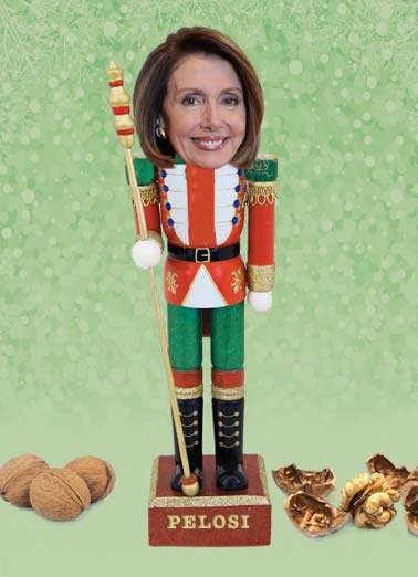Pelosi Nutcracker Xmas Funny Christmas Card Democrat A picture of speaker of the house Nancy Pelosi as a nutcracker. | speaker of the house Nancy Pelosi nutcracker merry Christmas politics Washington D.C. republican democrat congress impeachment United States America For the holidays, thought you would like a real nutcracker!