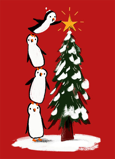 Penguin Toppers Funny Christmas Card Sweet Penguins put star on top of Christmas tree. Bright wishes.  Hope this Christmas Tops them all!
